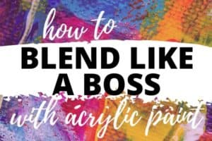 How To Create Smooth Blends with Acrylic Paint
