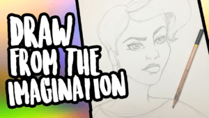 How to Get Better at Drawing from the Imagination