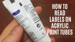 How to Read a Paint Tube Label like a Pro