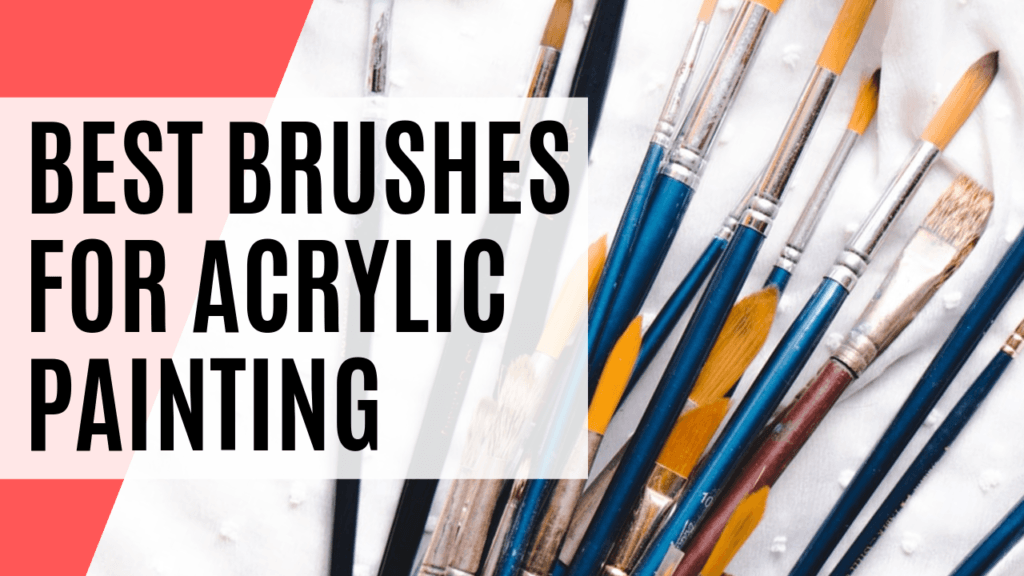best brushes for acrylic painting thumbnail