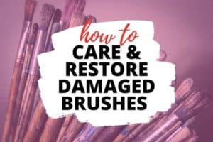 How to Restore Damaged Acrylic Paint Brushes and Keep Them Looking Good