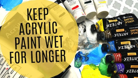 how to keep acrylic paints wetter for longer