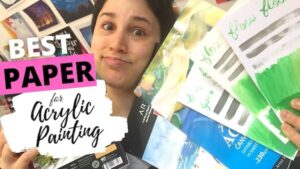 The Best Paper for Acrylic Painting