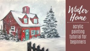 Red House in Winter – Acrylic Painting Tutorial