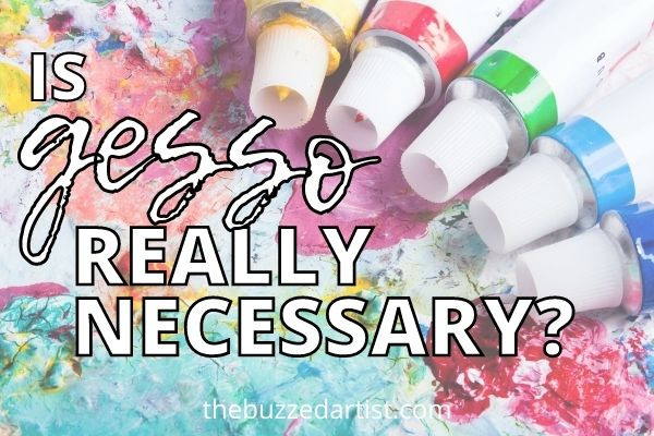 Do you REALLY need gesso when painting with acrylics?
